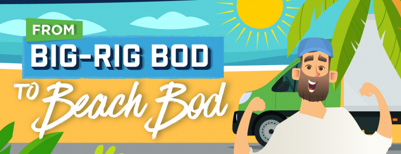 From Big-Rig Bod to Beach Bod (Infographic)